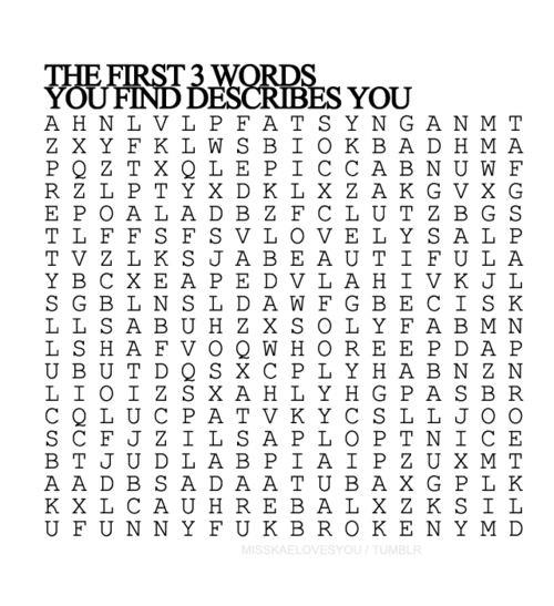 First three words describe you.